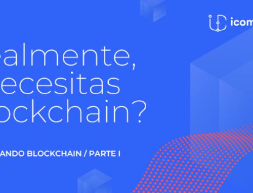 Realmente, ¿necesitas Blockchain?